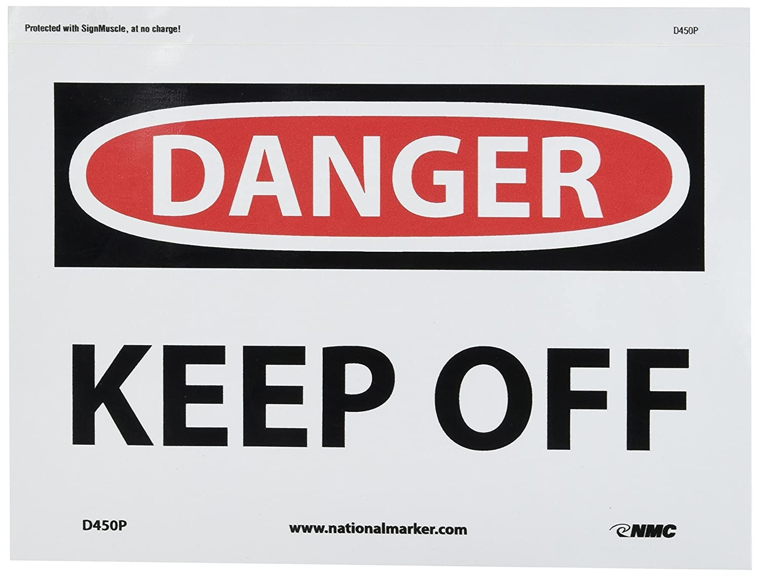 KEEP OFF 10 Length x 7 Height 10 Length x 7 Height Black//Red on White Legend DANGER Pressure Sensitive Adhesive Vinyl Legend DANGER NMC D450P OSHA Sign KEEP OFF