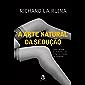 A arte natural da sedução: Como abordar as mulheres e se tornar um mestre da conquista