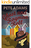 Ghost and Ragman Roll : DCI Jack Austin is back!  (Kind Hearts and Martinets Book 4)