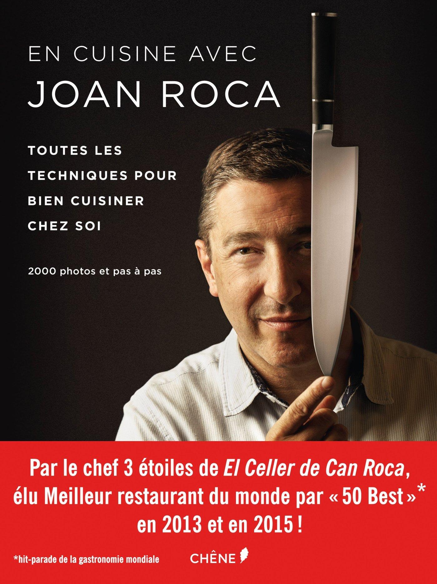 En Cuisine Avec Joan Roca Toutes Les Techniques Pour Bien