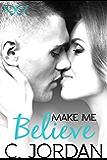 Make Me Believe (Unbelievable Book 3)