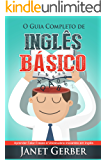 Inglês: O Guia Completo de Inglês Basico: Aprender Falar Frases e Vocabulario Iniciantes em Inglês