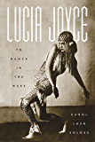 Lucia Joyce: To Dance in the Wake