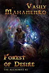 Forest of Desire (The Alchemist Book #2): LitRPG Series Kindle Edition