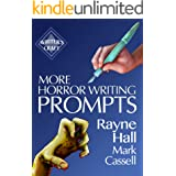 More Horror Writing Prompts: 77 Further Powerful Ideas To Inspire Your Fiction (Writer's Craft Book 29)