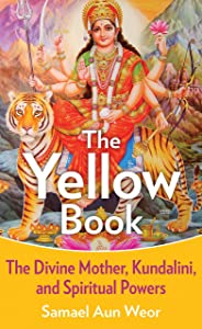 The Yellow Book: The Divine Mother, Kundalini, and Spiritual Powers