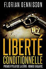 Liberté conditionnelle (polar): la série suspense Romeo Brigante, t.1 (Romeo Brigante, série polar & suspense) (French Edition) Kindle Edition
