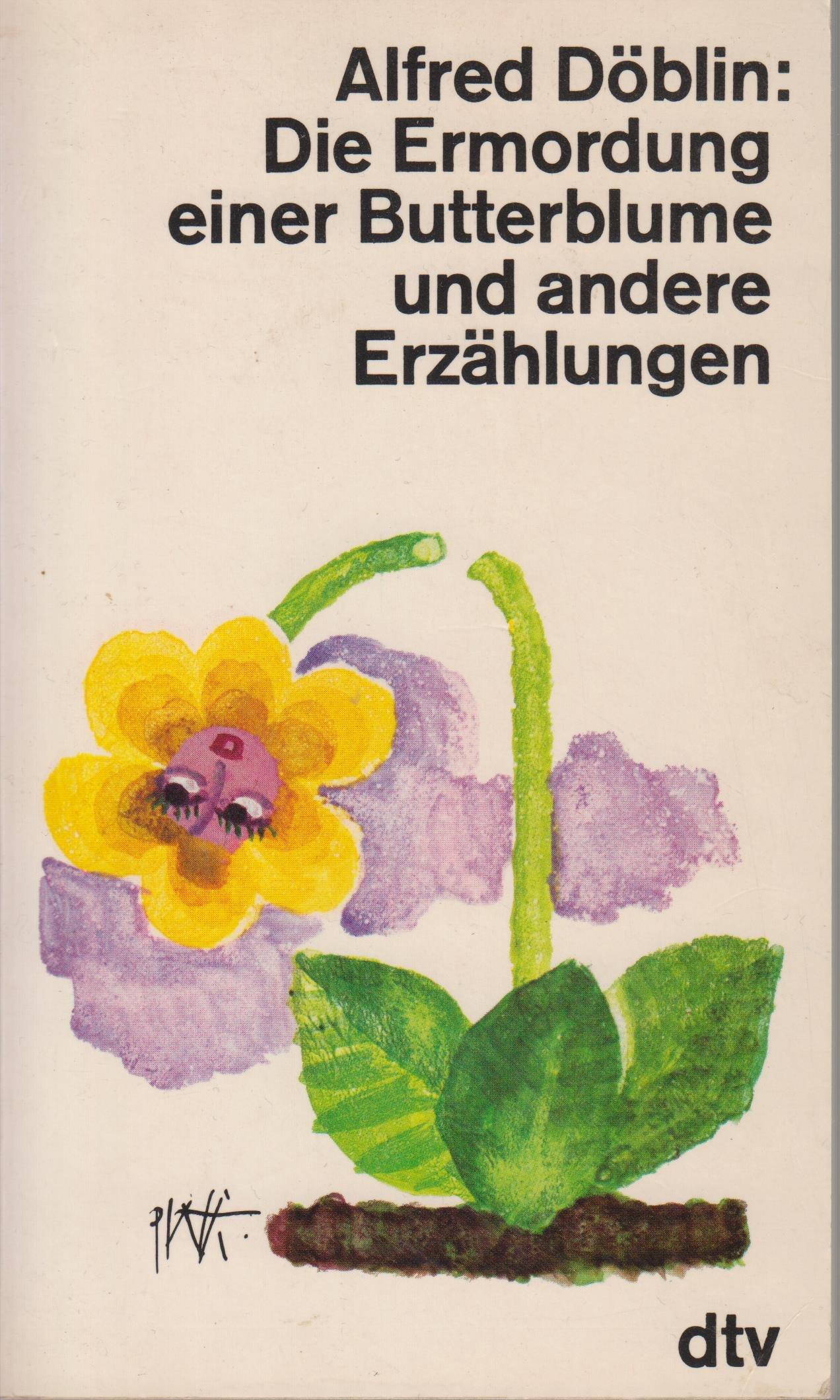 Die Ermordung Einer Butterblume Und Andere Erzählungen Amazon De Alfred Döblin Walter Muschg Bücher