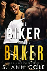 The Biker and the Baker (Oil and Water Series Book 4) Kindle Edition