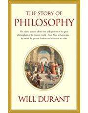 Story of Philosophy: The Lives and Opinions of the Greater Philosophers