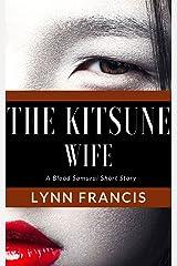 The Kitsune Wife : A Blood Samurai Short Story (The Blood Samurai Book 0) Kindle Edition
