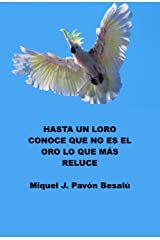 Hasta un loro conoce que no es el oro lo que más reluce (Spanish Edition) Kindle Edition