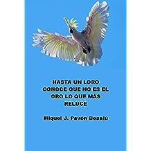 Hasta un loro conoce que no es el oro lo que más reluce (Spanish Edition) Mar 20, 2013