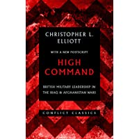 High Command: British Military Leadership in the Iraq and Afghanistan Wars (Conflict Classics)