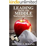 Leading From the Middle: Teachers and Coaches