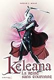 La Reine sans couronne . Keleana, tome 2: La Reine sans couronne