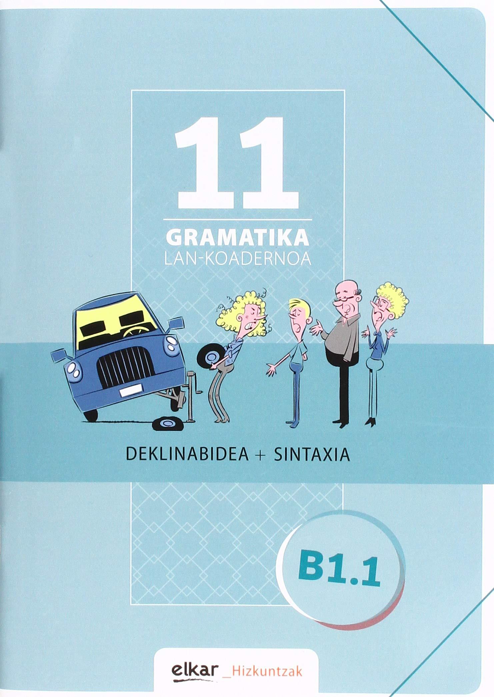 Gramatika. Lan-koadernoa 11 (B1.1): Deklinabidea + Sintaxia (Hizkuntzak)