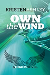 Own the Wind (The Chaos Series Book 1) Kindle Edition