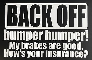 Bumper Stickers BACK OFF BUMPER HUMPER!No Tailgating Funny Decal
