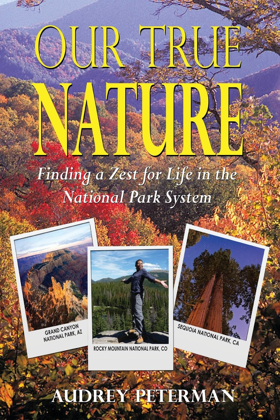 Our True Nature - Finding a Zest for Life in the National Park System ebook