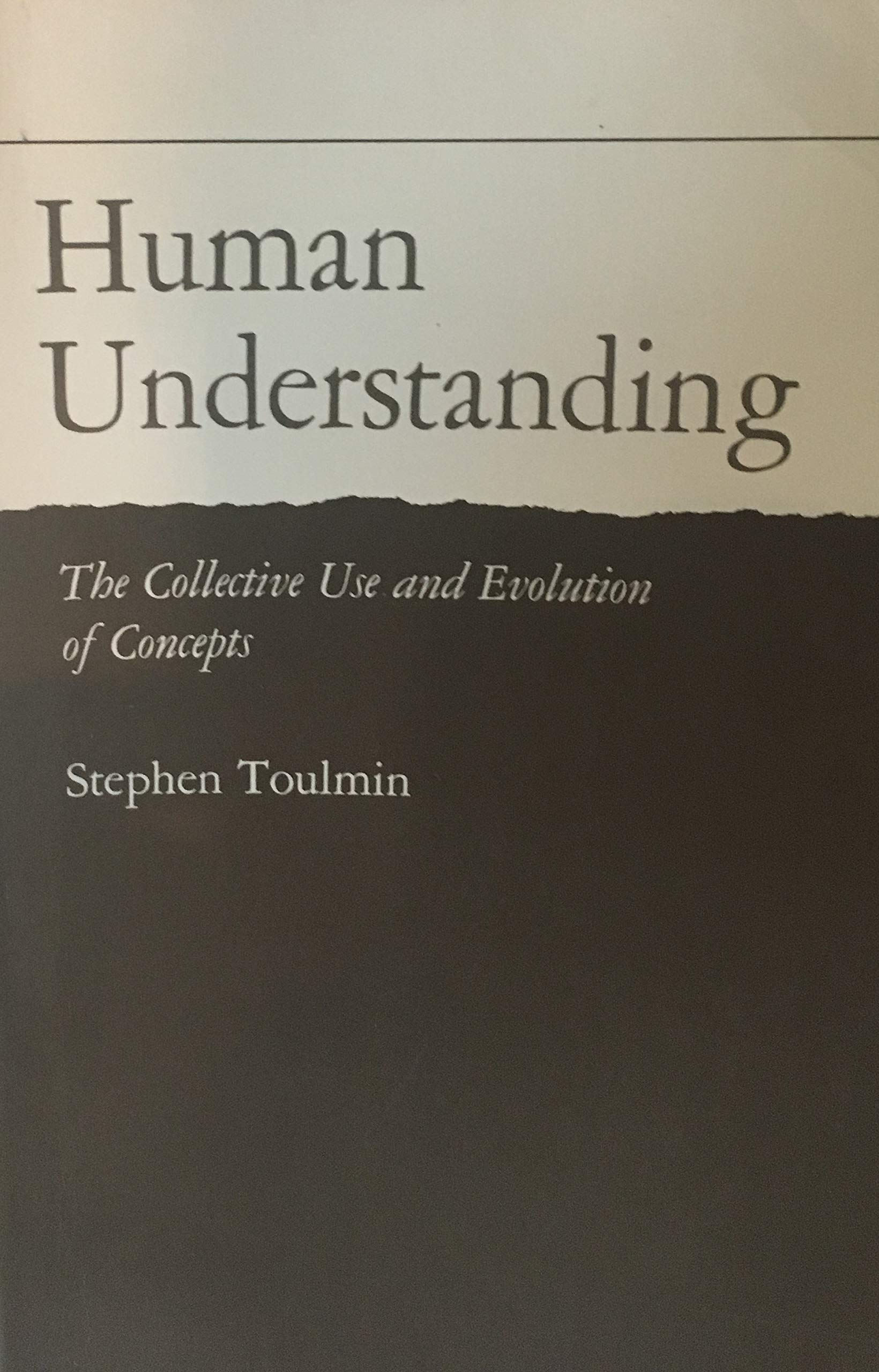 Human Understanding, Volume I: The Collective Use and Evolution of Concepts, Toulmin, Stephen Edelston