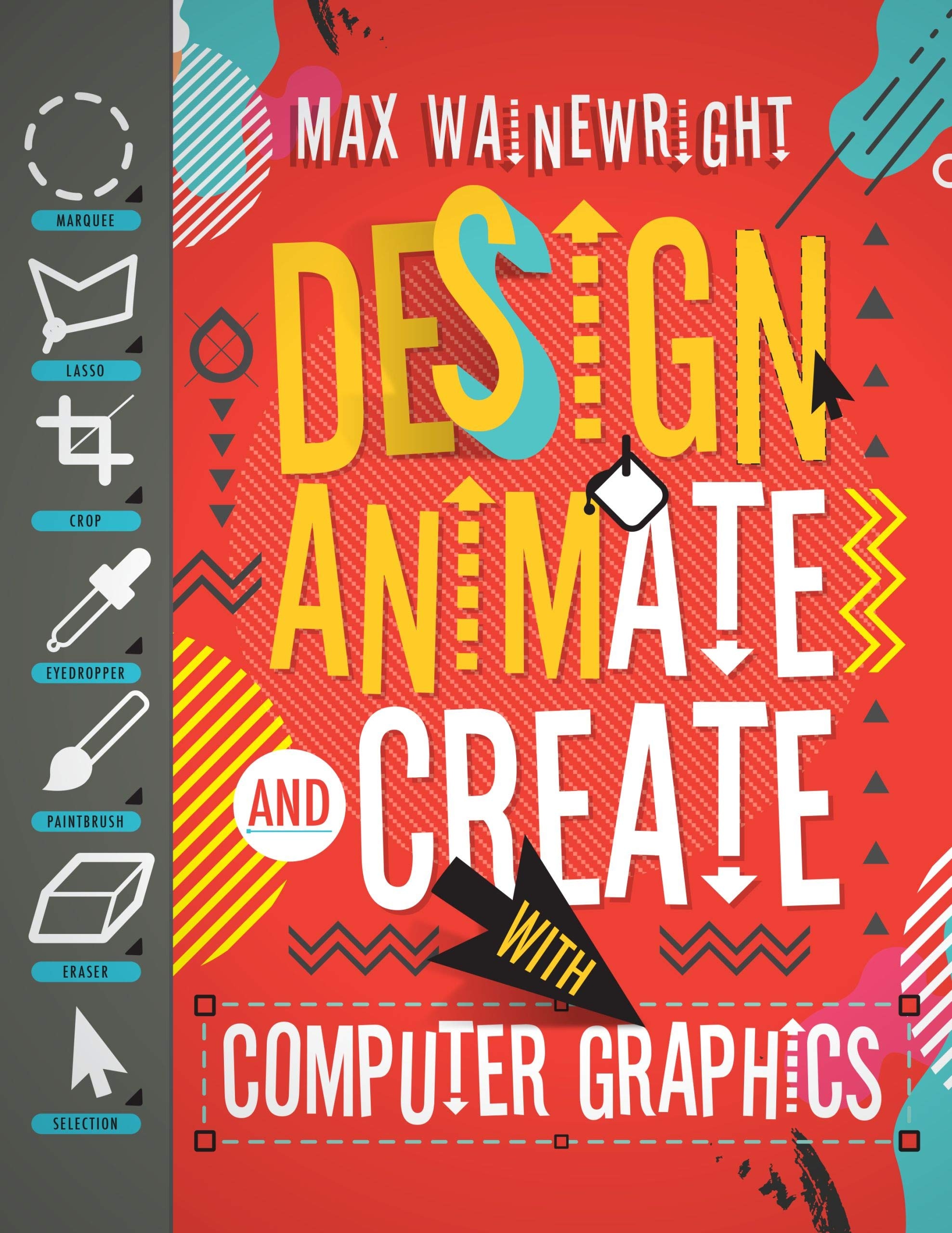Design, Animate, and Create with Computer Graphics: Max