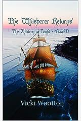 The Whisperer Returns (The Children of Light Book 3) Kindle Edition
