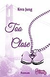 Too Close (California-College 1) (German Edition)