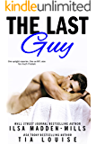 The Last Guy: A sexy, enemies to lovers romantic comedy
