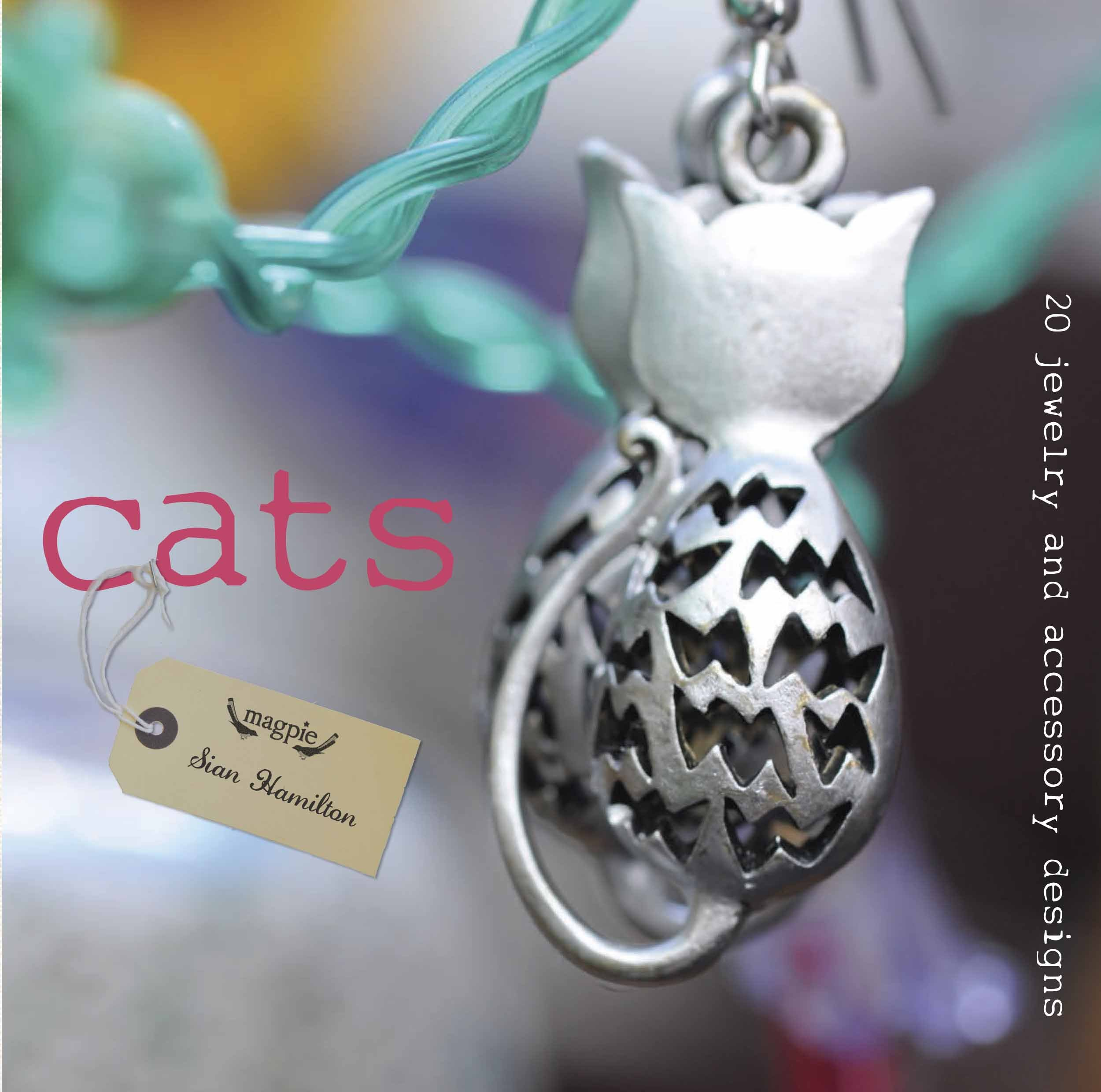 Cats: 20 Jewelry and Accessory Designs (Magpie)