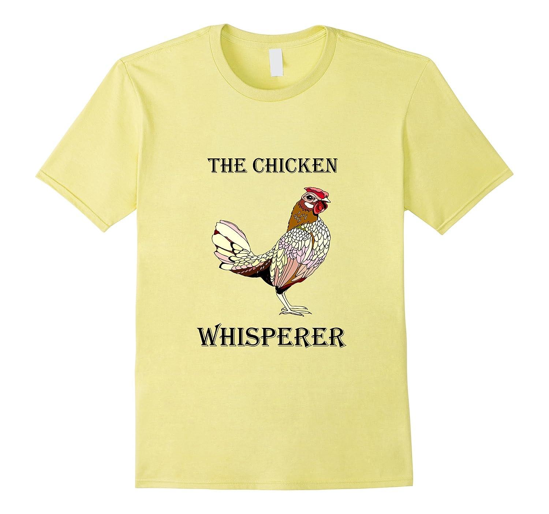The Chicken Whisperer Funny Farmer  Farming T-Shirt-Vaci