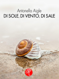 Di sole, di vento, di sale (R come Romance)
