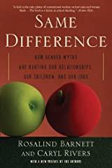 Same Difference: How Gender Myths Are Hurting Our Relationships, Our Children, and Our Jobs Kindle Edition