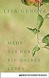 Mehr als nur ein halbes Leben: Roman (Allgemeine Reihe. Bastei Lübbe Taschenbücher)