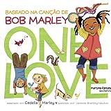 One Love. Baseado na Canção de Bob Marley - Volume 1