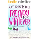 Ready for Whatever: An Uplifting, Slow Burn Romantic Comedy (The UnBRCAble Women Series Book 1)