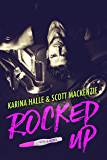 Rocked Up: A Novel