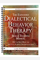 The Expanded Dialectical Behavior Therapy Skills Training Manual: DBT for Self-Help and Individual & Group Treatment Settings, 2nd Edition Spiral-bound