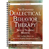 The Expanded Dialectical Behavior Therapy Skills Training Manual: DBT for Self-Help and Individual & Group Treatment Settings