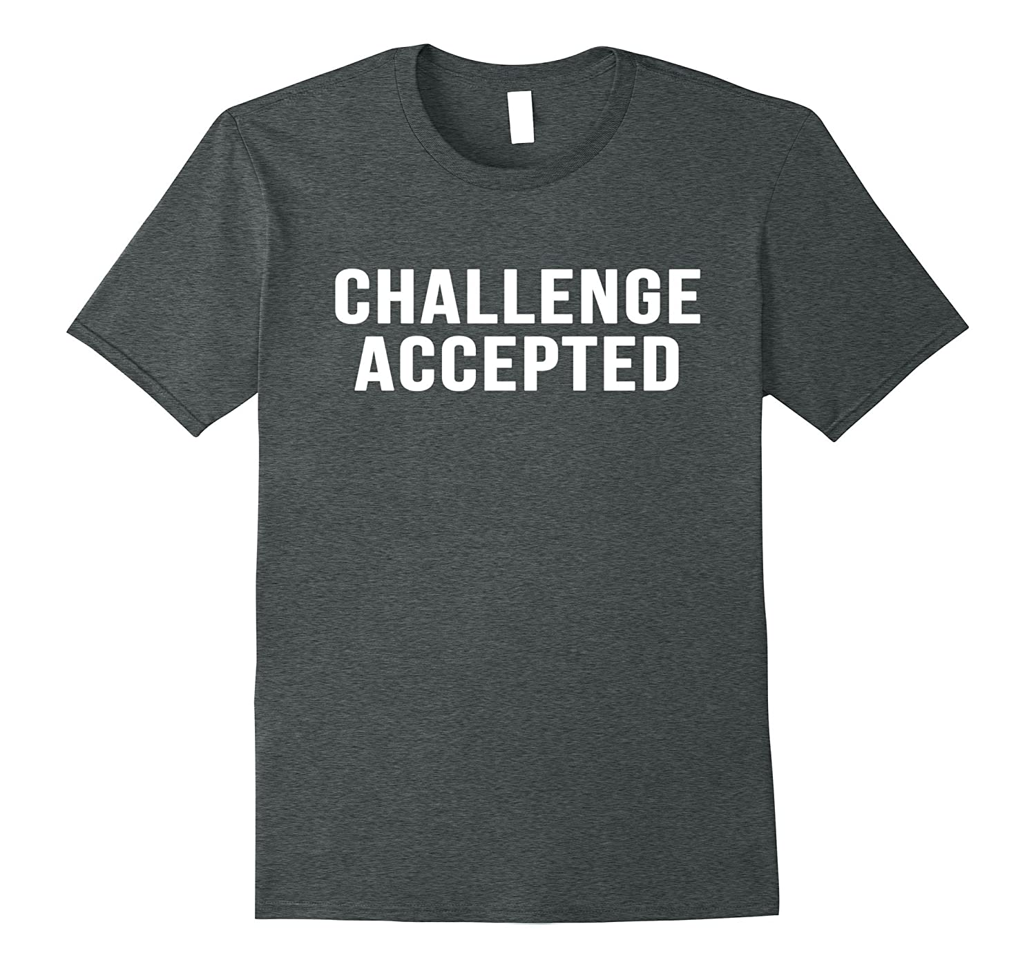 Challenge Accepted Novelty Saying Funny TV Show Shirts-Samdetee