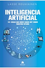 Inteligencia artificial: 101 cosas que debes saber hoy sobre nuestro futuro (Spanish Edition) Kindle Edition