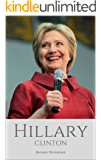 HILLARY CLINTON: The Almost President - A Biography of Hillary Clinton (English Edition)