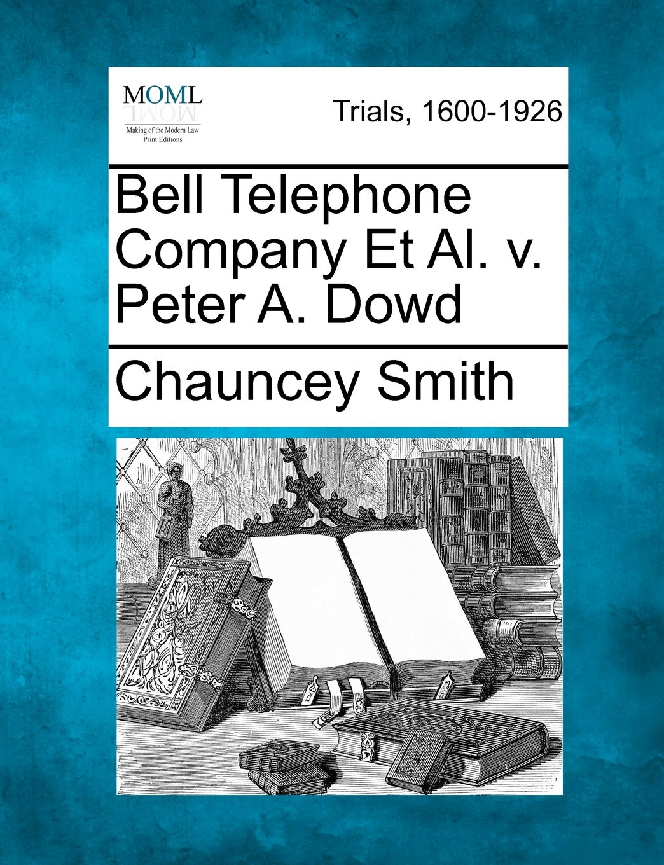 Bell Telephone Company Et Al. v. Peter A. Dowd ebook