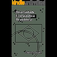 Diversidade Eclesiástica Brasileira