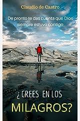 ¿Crees en los Milagros?: Lee estos Testimonios impresionantes de Fe (BEST SELLERS DE AUTO SUPERACIÓN nº 5) (Spanish Edition) Kindle Edition