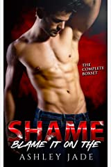 Blame It on the Shame: Complete Series Box Set. Parts 1-3. Kindle Edition