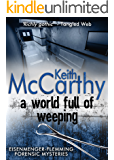 A World Full of Weeping (Eisenmenger-Flemming Forensic Mysteries Book 4)