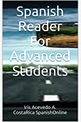 Spanish Reader For Advanced Students (Spanish Reader for Beginners, Intermediate and Advanced Students nº 5) (Spanish Edition)