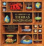 El libro de las tierras imaginadas (ONIRO - LIBROS ILUSTRADOS I)