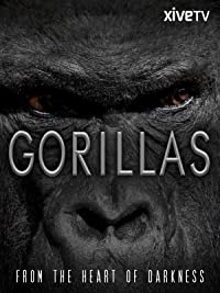 Gorillas: From the Heart of Darkness
